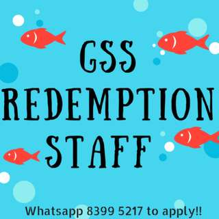 ✨GSS REDEMPTION COUNTER STAFFS NEEDED ✨ WORK WITH FRIENDS ✨ FLEXIBLE HOURS ✨ $7/HR ✨ FAST RESPONSE ✨