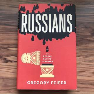 Russians: The People Behind the Power (Gregory Feifer)