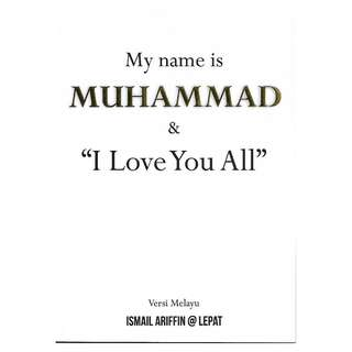 "My Name is Muhammad & ""I Love You All"""