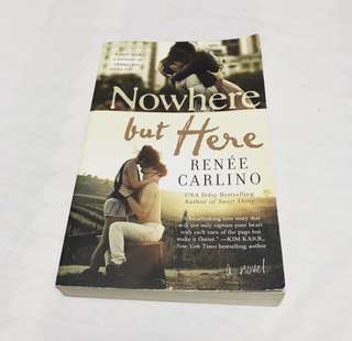 Nowhere But Here by Renee Carlino