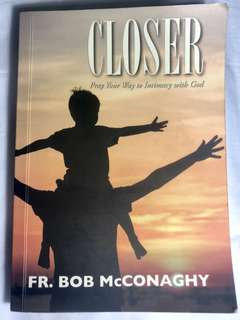 Closer by Fr. Bob McConaghy