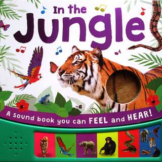 Buku Anak IN THE JUNGLE SOUND BOARD BOOK WITH 6 ANIMAL SOUNDS AND A TOUCH-AND-FEEL TEXTURE