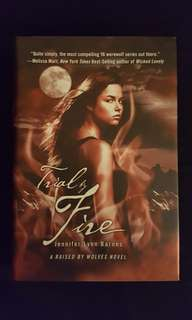 A Raised by Wolves ~ Trial by Fire (book 2) by Jennifer Lynn Barnes