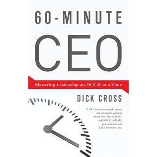 Free ebook - 60-Minute CEO: Mastering Leadership an Hour at a Time by Dick Cross