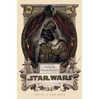 William Shakespeare's Star Wars: Verily, A New Hope (William Shakespeare's Star Wars #4) by Ian Doescher