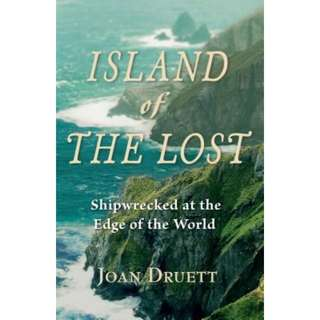 Island of the Lost: Shipwrecked at the Edge of the World by Joan Druett