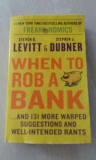 When To Rob A Bank by Steven Levitt & Stephen Dubner (authors of Freakonomics)