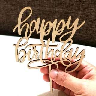 """Happy Birthday"" wood cake topper"