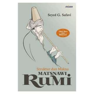 Struktur dan Makna Matsnawi Rumi: Tafsir Baru atas Matsnawi