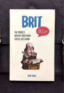 《New Book Condition + Book of Great Quotations Mostly Organized Around Life Topics Like Men/Women, Politics & Various》Susie Jones - BRIT WIT : The Perfect Riposte for Every Social Occasion