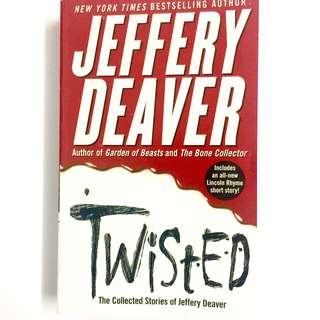 Twisted: the collected stories of Jeffery Deaver by Jeffery Deaver (thriller book)
