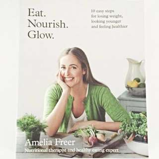Eat. Nourish. Glow by Nutritionist Amelia Freer