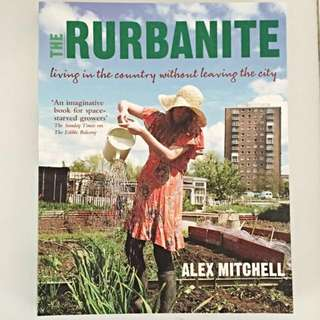 The Rurbanite: Living In The Country Without Leaving The City - Alex Mitchell