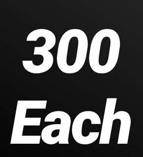 300 Each!!!