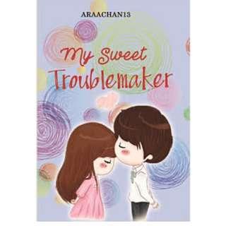 Ebook My Sweet Troublemaker - Araachan13