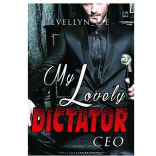 Ebook My Lovely Dictator CEO - Evellyn Lie