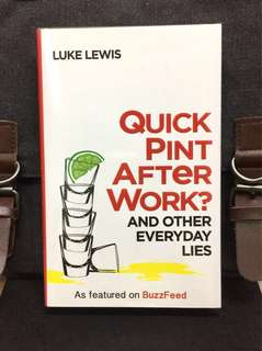 《New Book Condition + Hardcover Edition + A Hilarious Humour Title From The Editor Of BuzzFeed UK》Luke Lewis - QUICK PINT AFTER WORK ? : AND OTHER EVERYDAY LIES