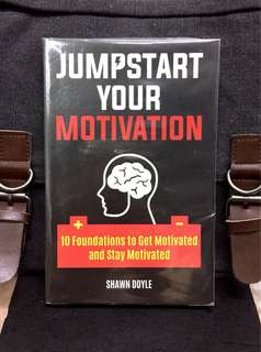 《Bran-New + 10 Powerful Secrets of Getting - And Staying - Motivated!》Shawn Doyle - JUMPSTART YOUR MOTIVATION : 10 Foundations to Get Motivated and Stay Motivated