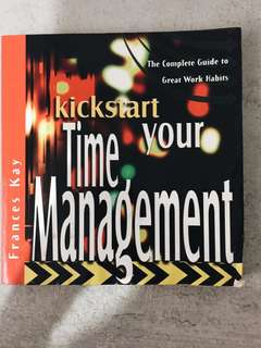 BUSINESS BOOK: KICK START YOUR TIME MANAGEMENT