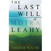 eBook - The Last Will of Moira Leahy by Therese Walsh