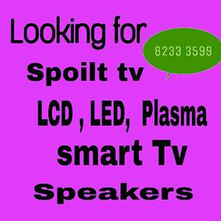 Looking for spoilt tv and speakers
