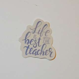 "貼紙 ""Life is the best teacher"" Sticker"