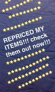 REPRICED MY ITEMS!!!!