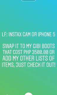 Looking for instax cam or iphone 5!!!
