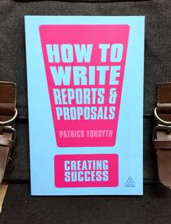 《Bran-New + How To Have An Effective, Impressive and Convincing Writing Techniques & Skills》Patrick Forsyth - HOW TO WRITE REPORTS & PROPOSAL : Creating Success Series