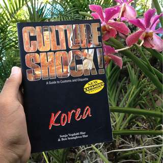 Culture Shock! Korea: A Guide to Customs and Etiquette by Sonja Vegdahl & Ben Seunghwa Hur