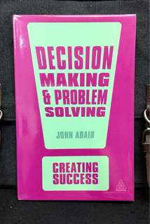 《Bran-New + Techniques & Models In Effective Decision Making For Leadership》John Adair  - DECISION MAKING & PROBLEM SOLVING : Creating Success Series