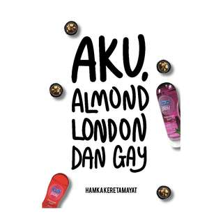 Aku, Almond London Dan Gay