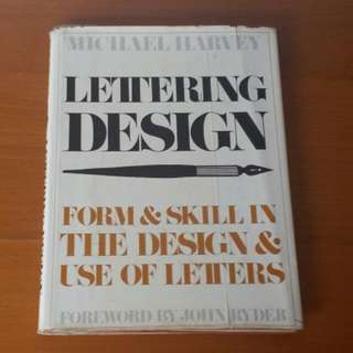 VINTAGE BOOK, Lettering Design, Form & Skill In The Design And Use Of Letters By Michael Harvey