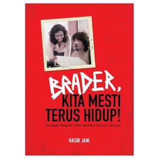 Brader, Kita Mesti Terus Hidup!