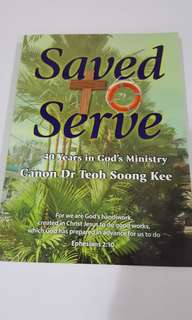 Saved To Serve By Canon Dr Teo Soong Kee