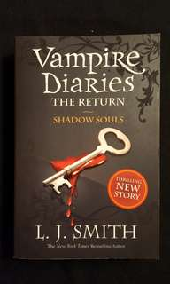 Vampire Diaries : The Return ~ Shadow Souls by L.J Smith