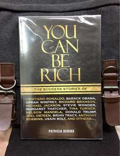 《Bran-New + The Inspirational Stories That Shows You How To Achieves Success & Wealthy》Patricia Ikiriko - YOU CAN BE RICH : The Success Stories of Oprah Winfrey, Nelson Mandela, Anthony Robbins And Many More...