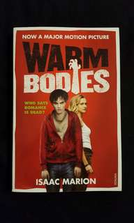 The Warm Bodies Series : Warm Bodies ~ Who says Romance is Dead? by Isaac Marion