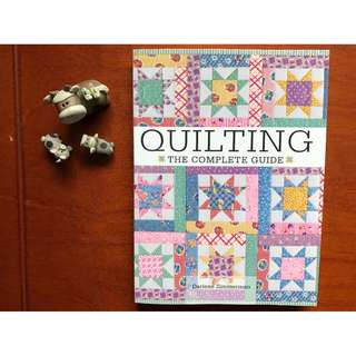 Quilting - The Complete Guide by Darlene Zimmerman
