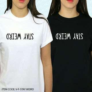 Stay Weird Statement Shirt
