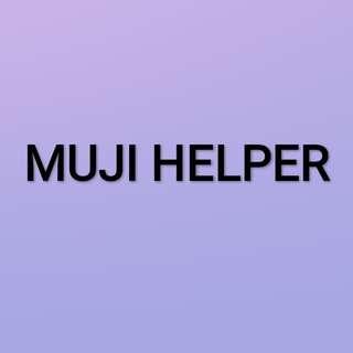 MUJI HELPER(temporary closed till 16th june)