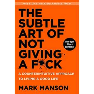 ebook: The Subtle Art of Not Giving a F*ck: A Counterintuitive Approach to Living a Good Life