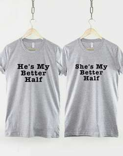 He's My Better Half Unisex Design T-Shirt Tee Shirt