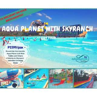 Aqua Planet + Skyranch Day Tour