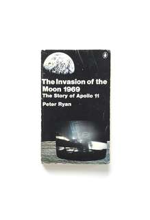 The Invasion of the Moon 1969 (Peter Ryan)