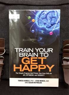 《New Book Condition + How To Use Brain Science To Get Happiness》Teresa Aubele - TRAIN YOUR BRAIN TO GET HAPPY : The Simple Program That Primes Your Grey Cells for Joy, Optimism, and Serenity