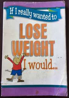 If I really wanted tp LOSE WEIGHT I woild...