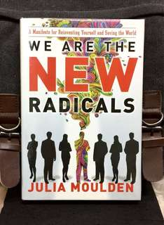 # Highly Recommended《Bran-New + Hardcover Edition + How To Be Different : Creating NEW Meaning In Yourself ,  Work & Discover A New Kind Of Sucess》Julia Moulden - WE ARE THE NEW RADICALS : A Manifesto For Reinventing Yourself And Saving The World