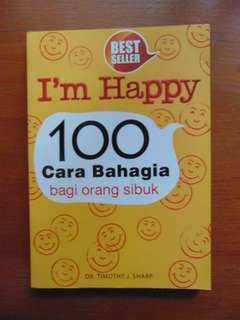 I'm Happy 100 Cara Bahagia Bagi Orang Sibuk