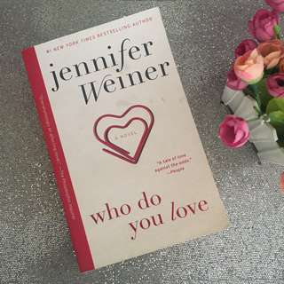 Who Do You Love (Jennifer Weiner)